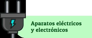 Aparatos eléctricos y electrónicos